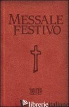 MESSALE FESTIVO. LETTURE BIBLICHE DAL NUOVO LEZIONARIO CEI - AA.VV.