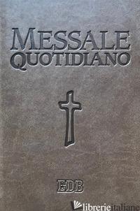 MESSALE QUOTIDIANO. FESTIVO E FERIALE. LETTURE BIBLICHE DAL NUOVO LEZIONARIO CEI - SEMERARO M. (CUR.)