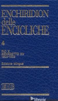 ENCHIRIDION DELLE ENCICLICHE. EDIZ. BILINGUE. VOL. 4: PIO X, BENEDETTO XV (1903- - PIO X
