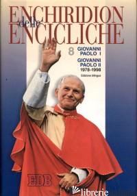 ENCHIRIDION DELLE ENCICLICHE. EDIZ. BILINGUE. VOL. 8: GIOVANNI PAOLO I-GIOVANNI  - GIOVANNI PAOLO I