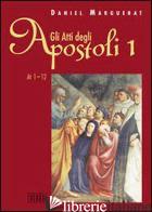 ATTI DEGLI APOSTOLI (GLI). VOL. 1: ATTI 1-12 - MARGUERAT DANIEL
