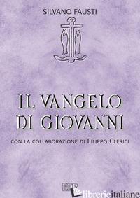 VANGELO DI GIOVANNI (IL) - FAUSTI SILVANO; CLERICI FILIPPO; CAIRO G. (CUR.)
