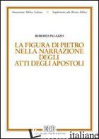 FIGURA DI PIETRO NELLA NARRAZIONE DEGLI ATTI DEGLI APOSTOLI (LA) - PALAZZO ROBERTO
