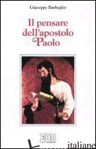 PENSARE DELL'APOSTOLO PAOLO (IL) - BARBAGLIO GIUSEPPE