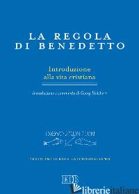 REGOLA DI BENEDETTO. INTRODUZIONE ALLA VITA CRISTIANA. INTRODUZIONE E COMMENTO.  - HOLZHERR G. (CUR.); MONACHE BENEDETTINE DELL'ABBAZIA «MATER ECCLESIAE» (CUR.)