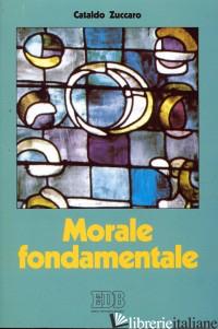 MORALE FONDAMENTALE. ITINERARI - ZUCCARO CATALDO