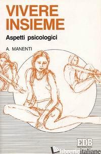 VIVERE INSIEME. ASPETTI PSICOLOGICI - MANENTI ALESSANDRO