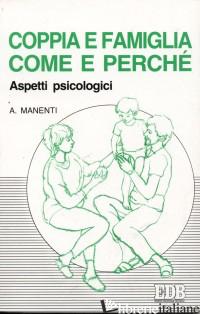 COPPIA E FAMIGLIA: COME E PERCHE'. ASPETTI PSICOLOGICI - MANENTI ALESSANDRO