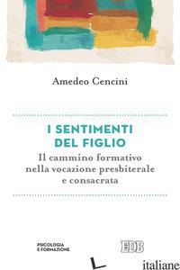 SENTIMENTI DEL FIGLIO. IL CAMMINO FORMATIVO NELLA VITA CONSACRATA (I) - CENCINI AMEDEO