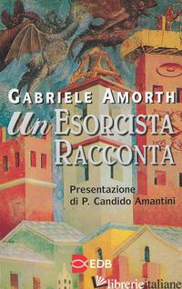 ESORCISTA RACCONTA (UN) - AMORTH GABRIELE