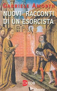 NUOVI RACCONTI DI UN ESORCISTA - AMORTH GABRIELE