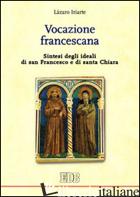 VOCAZIONE FRANCESCANA. SINTESI DEGLI IDEALI DI SAN FRANCESCO E DI SANTA CHIARA - IRIARTE LAZARO; JANSEN T. (CUR.)
