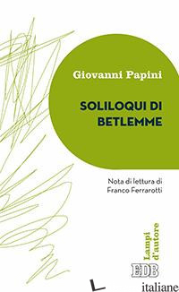 SOLILOQUI DI BETLEMME - PAPINI GIOVANNI