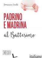 PADRINO E MADRINA AL BATTESIMO - CORALLO ANNAMARIA