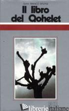 LIBRO DEL QOHELET. CICLO DI CONFERENZE (MILANO, CENTRO CULTURALE S. FEDELE) (IL) - RAVASI GIANFRANCO