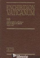 ENCHIRIDION VATICANUM. VOL. 10: DOCUMENTI UFFICIALI DELLA SANTA SEDE (1986-1987) - LORA E. (CUR.); TESTACCI B. (CUR.)