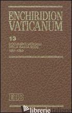 ENCHIRIDION VATICANUM. VOL. 13: DOCUMENTI UFFICIALI DELLA SANTA SEDE (1991-1993) - LORA E. (CUR.); TESTACCI B. (CUR.)