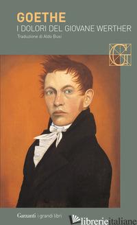 DOLORI DEL GIOVANE WERTHER (I) - GOETHE JOHANN WOLFGANG; FORTINI F. (CUR.)