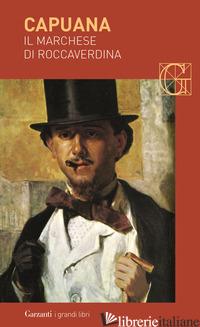 MARCHESE DI ROCCAVERDINA (IL) - CAPUANA LUIGI; SAMONA' G. P. (CUR.)