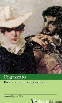 PICCOLO MONDO MODERNO - FOGAZZARO ANTONIO