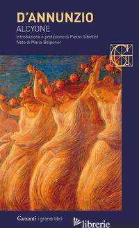 ALCYONE - D'ANNUNZIO GABRIELE; GIBELLINI P. (CUR.)