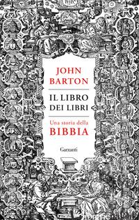 LIBRO DEI LIBRI. UNA STORIA DELLA BIBBIA (IL) - BARTON JOHN