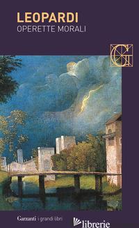 OPERETTE MORALI - LEOPARDI GIACOMO; RUFFILLI P. (CUR.)