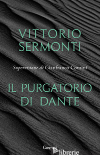 PURGATORIO DI DANTE (IL) - SERMONTI VITTORIO