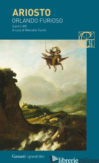ORLANDO FURIOSO. VOL. I-XXI: CANTI - ARIOSTO LUDOVICO; TURCHI M. (CUR.)