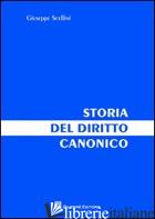 STORIA DEL DIRITTO CANONICO - SCELLINI GIUSEPPE