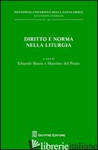 DIRITTO E NORMA NELLA LITURGIA - BAURA E. (CUR.); DEL POZZO M. (CUR.)