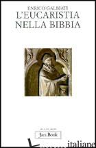 EUCARESTIA NELLA BIBBIA (L') - GALBIATI ENRICO