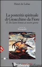 OPERA OMNIA. VOL. 28: LA POSTERITA' SPIRITUALE DI GIOACCHINO DA FIORE. DA SAINT- - LUBAC HENRI DE
