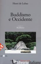 OPERA OMNIA. NUOVA EDIZ.. VOL. 22: BUDDISMO E OCCIDENTE. BUDDISMO - LUBAC HENRI DE