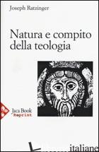 NATURA E COMPITO DELLA TEOLOGIA. IL TEOLOGO NELLA DISPUTA CONTEMPORANEA. STORIA  - BENEDETTO XVI (JOSEPH RATZINGER)