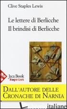 LETTERE DI BERLICCHE-IL BRINDISI DI BERLICCHE (LE) - LEWIS CLIVE S.