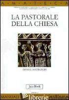 PASTORALE DELLA CHIESA (LA) - BOURGEOIS DANIEL