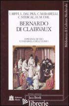 BERNARDO DI CLAIRVAUX. EPIFANIA DI DIO E PARABOLA DELL'UOMO. ATTI DEL CONVEGNO ( - BIFFI I.; DAL PRA' L.; MARABELLI C.; STERCAL C.