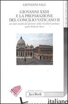 GIOVANNI XXIII E LA PREPARAZIONE DEL CONCILIO VATICANO II NEI DIARI INEDITII DEL - SALE GIOVANNI