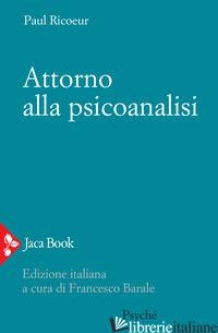 ATTORNO ALLA PSICOANALISI - RICOEUR PAUL