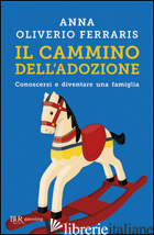 CAMMINO DELL'ADOZIONE (IL) - OLIVERIO FERRARIS ANNA