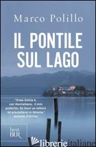 PONTILE SUL LAGO (IL) - POLILLO MARCO