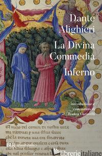 DIVINA COMMEDIA. INFERNO (LA) - ALIGHIERI DANTE; GARAVELLI B. (CUR.)