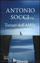 TORNATI DALL'ALDILA' - SOCCI ANTONIO