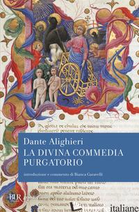DIVINA COMMEDIA. PURGATORIO (LA) - ALIGHIERI DANTE; GARAVELLI B. (CUR.)