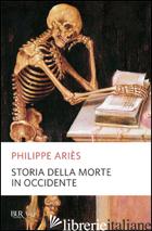 STORIA DELLA MORTE IN OCCIDENTE - ARIES PHILIPPE