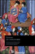 CATILINARIE. TESTO LATINO A FRONTE (LE) - CICERONE MARCO TULLIO; STORONI MAZZOLANI L. (CUR.)