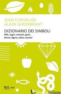 DIZIONARIO DEI SIMBOLI - CHEVALIER JEAN; GHEERBRANDT ALAIN
