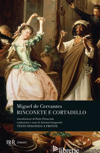 RINCONETE E CORTADILLO. TESTO SPAGNOLO A FRONTE - CERVANTES MIGUEL DE