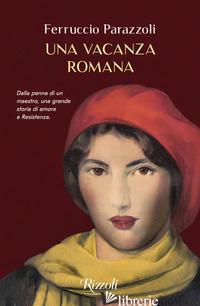 VACANZA ROMANA (UNA) - PARAZZOLI FERRUCCIO